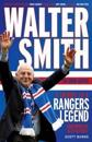 Walter smith - the ibrox gaffer - a tribute to a rangers legend