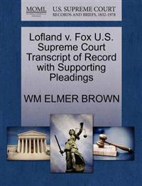 Lofland V. Fox U.S. Supreme Court Transcript of Record with Supporting Pleadings