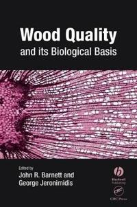 Wood Quality and It's Biological Basis