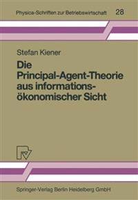 Die Principal-Agent-Theorie Aus Informations konomischer Sicht