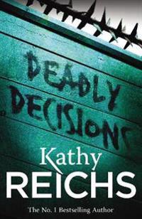 Deadly decisions - (temperance brennan 3)
