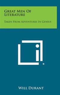 Great Men of Literature: Taken from Adventures in Genius