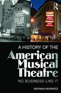 History of the american musical theatre - no business like it