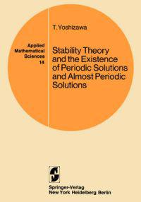 Stability Theory and the Existence of Periodic Solutions and Almost Periodic Solutions
