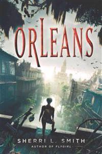Orleans - Sherri L. Smith - böcker (9780399252945)     Bokhandel