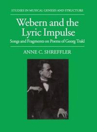 Webern and the Lyric Impulse