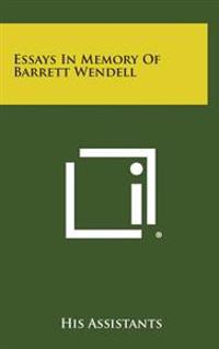 Essays in Memory of Barrett Wendell