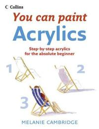 You Can Paint: Acrylics