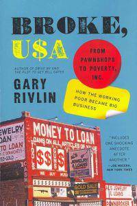 Broke, USA: From Pawnshops to Poverty, Inc.: How the Working Poor Became Big Business