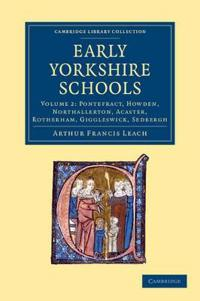 Early Yorkshire Schools 2 Volume Set Early Yorkshire Schools
