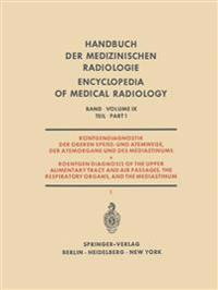 Rontgendiagnostik Der Oberen Speise- Und Atemwege, Der Atemorgane Und Des Mediastinums