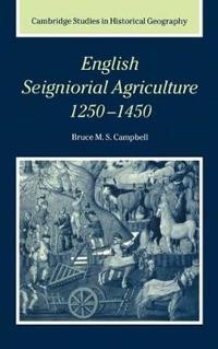 English Seignorial Agriculture, 1250-1450