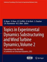 Topics in Experimental Dynamics Substructuring and Wind Turbine Dynamics