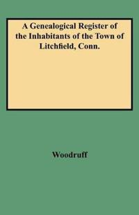 A Genealogical Register of the Inhabitants of the Town of Litchfield, Conn