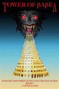 Tower of Babel: Ouranic Histories: Echo and the Malachim