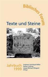 Texte Und Steine Biblisches Forum Jahrbuch 1999