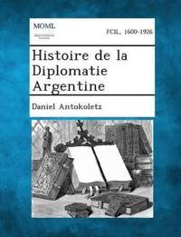 Histoire de La Diplomatie Argentine