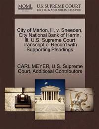 City of Marion, Ill, V. Sneeden, City National Bank of Herrin, Ill. U.S. Supreme Court Transcript of Record with Supporting Pleadings