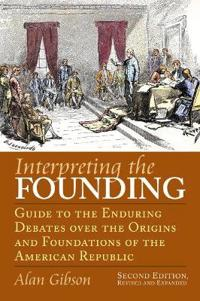 Interpreting the Founding