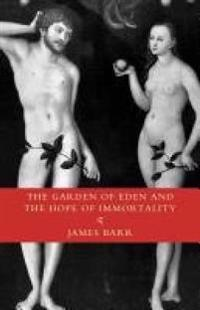 The Garden of Eden and the Hope of Immortality