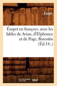 A0/00sopet En Franaoys. Avec Les Fables de Avian, D'Elphonce Et de Poge, Florentin (A0/00d.14..)