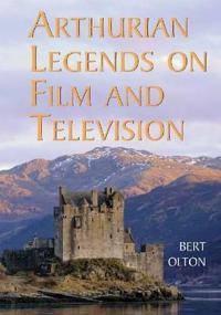 Arthurian Legends on Film and Television