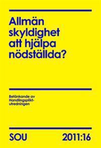 Allmän skyldighet att hjälpa nödställda? SOU 2011:16