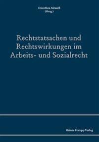 Rechtstatsachen und Rechtswirkungen im Arbeits- und Sozialrecht