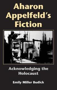 Aharon Appelfeld's Fiction