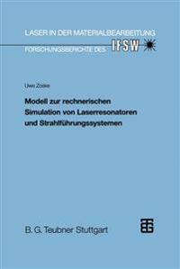 Modell Zur Rechnerischen Simulation Von Laserresonatoren Und Strahlführungssystemen