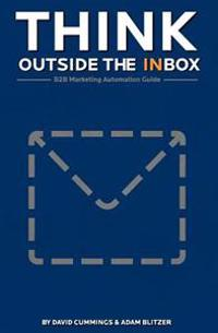 Think Outside the Inbox: The B2B Marketing Automation Guide