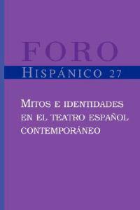 Mitos e identidades en el teatro espanol contemporaneo