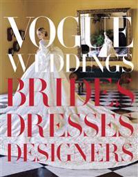 Vogue Weddings: Brides, Dresses, Designers