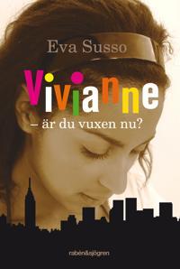 Vivianne - är du vuxen nu?