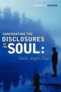 Confronting the Disclosure's of the Soul