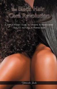The Black Hair Care Revolution