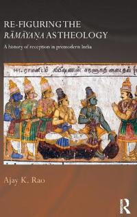 Re-figuring the Ramayana as Theology