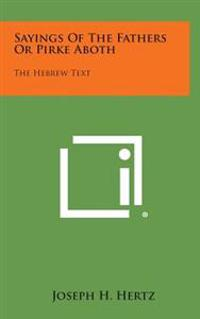 Sayings of the Fathers or Pirke Aboth: The Hebrew Text