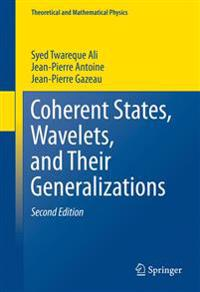 Coherent States, Wavelets, and Their Generalizations