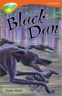 Oxford Reading Tree: Stage 13: TreeTops: More Stories A: a Black Dan