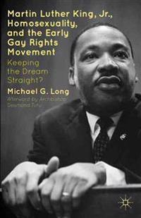 Martin Luther King, Jr., Homosexuality, and the Early Gay Rights Movement