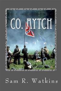 Co. Aytch: A Confederate Memoir of the Civil War