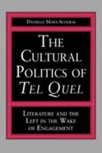 The Cultural Politics of Tel Quel