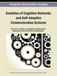 Evolution of Cognitive Networks and Self-Adaptive Communication Systems