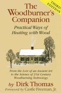 The Woodburner's Companion: Practical Ways of Heating with Wood