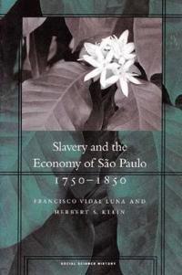 Slavery and the Economy of São Paulo, 1750-1850