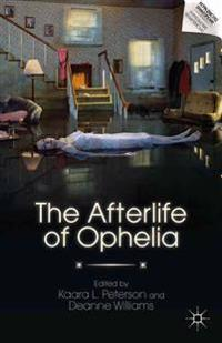 The Afterlife of Ophelia