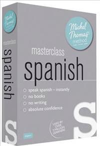 Masterclass Spanish (Learn Spanish with the Michel Thomas Method)