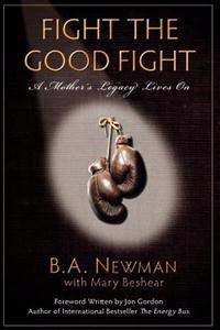 Fight the Good Fight: A Mother's Legacy Lives on