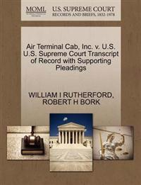 Air Terminal Cab, Inc. V. U.S. U.S. Supreme Court Transcript of Record with Supporting Pleadings